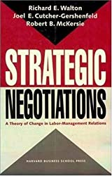 Strategic Negotiations: A Theory of Change in Labor-Management Relations