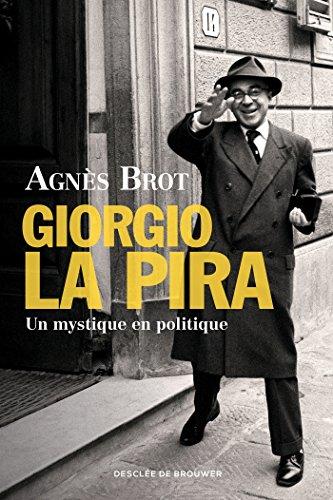 Giorgio La Pira: Un mystique en politique