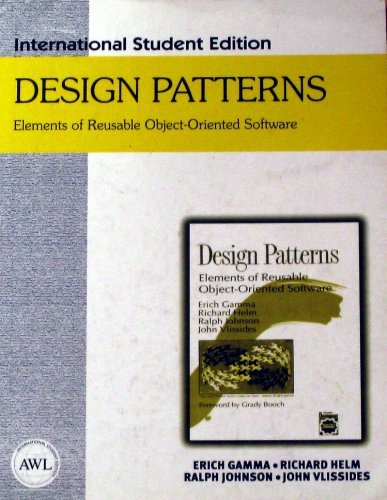 Design Patterns. Elements of Reusable Object-oriented Software by Erich Gamma (1999-08-01)