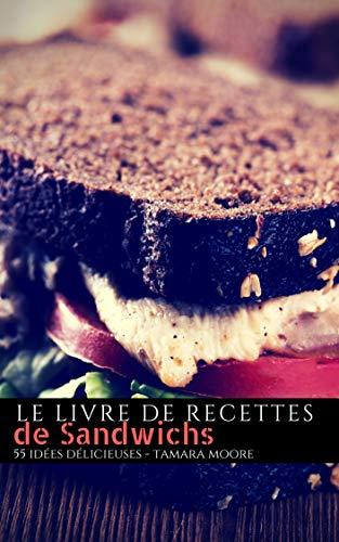 Couverture du livre Le livre de recettes de sandwichs: 55 idées délicieuses