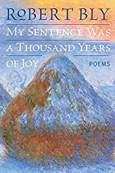 My Sentence Was a Thousand Years of Joy: Poems