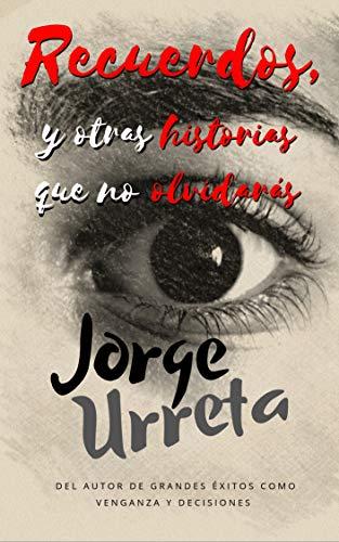 Descargar gratis Recuerdos, y otras historias que no olvidarás de Jorge Urreta en pdf