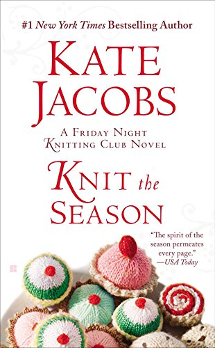 Knit the Season (Friday Night Knitting Club Series, Band 3)
