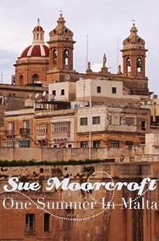 One Summer in Malta by [Moorcroft, Sue]