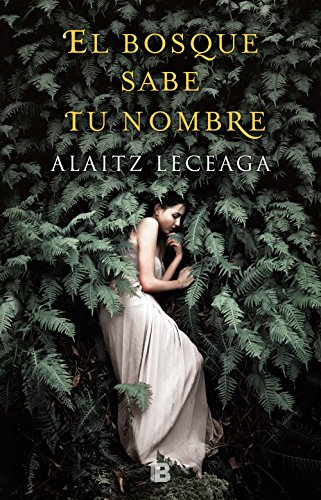 El bosque sabe tu nombre eBook: Leceaga, Alaitz: Amazon.es: Tienda ...