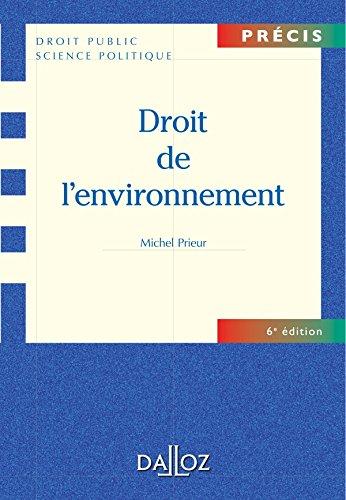 Droit de l'environnement - 6e éd.: Précis