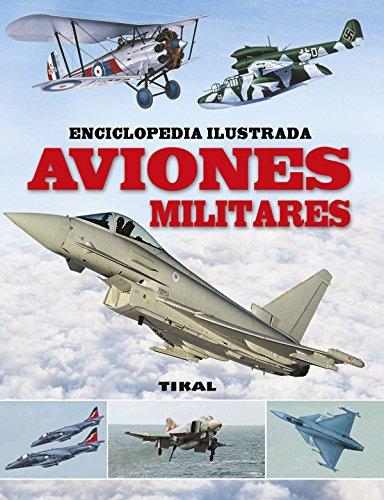 Aviones militares (Enciclopedia ilustrada) por Equipo Tikal
