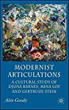 [(Modernist Articulations : A Cultural Study of Djuna Barnes, Mina Loy and Gertrude Stein)] [By (author) Alex Goody] published on (June, 2007)