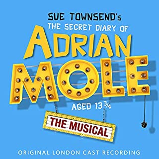 Sue Townsend's The Secret Diary Of Adrian Mole Aged 13 3/4 - The Musical (Original London Cast Recording)