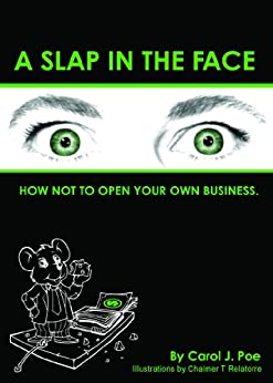 A SLAP IN THE FACE (How Not To Open Your Own Business Book 1) (English Edition) di [Poe, Carol J.]