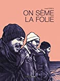 "Afficher ""On sème la folie"""