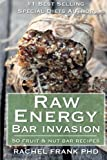 Raw Energy Bar Invasion: 50 Fruit and Nut Bar Recipes (Healthy Tastes Great Vegan Cookbook)