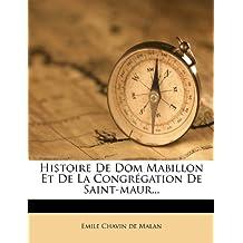 Histoire De Dom Mabillon Et De La Congrégation De Saint-maur...
