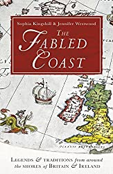 The Fabled Coast: Legends & traditions from around the shores of Britain & Ireland