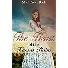 Mail Order Bride: The Heart of the Kansas Plains: Western Historical Romance  (English Edition)