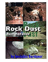 Rock Dust and How to Use It (Healthy Garden Book 20) (English Edition)