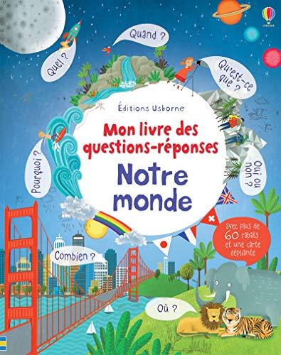 Notre monde - Mon livre des questions-réponses