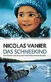 Das Schneekind - Nicolas Vanier