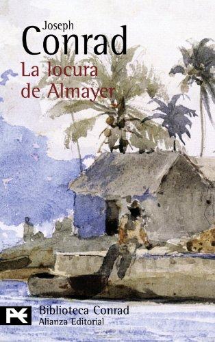 La locura de Almayer (El Libro De Bolsillo - Bibliotecas De Autor - Biblioteca Conrad)