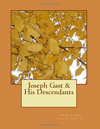 joseph-gast-his-descendants