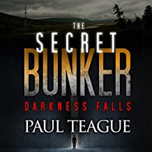 Darkness Falls: The Secret Bunker Trilogy, Book One