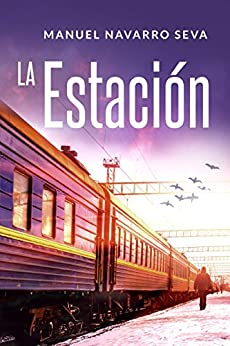 LA ESTACIÓN (Spanish Edition) by [Seva, Manuel Navarro]