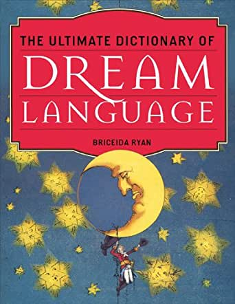 The Ultimate Dictionary of Dream Language (English Edition
