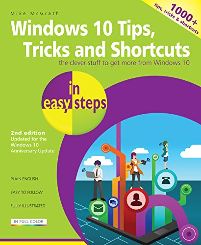 Windows 10 Tips, Tricks & Shortcuts in easy steps, 2nd Edition: Covers the Windows 10 Anniversary Update