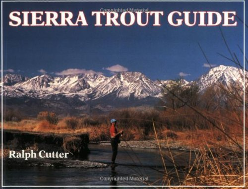 Sierra Trout Guide by Ralph Cutter (1991-12-01)