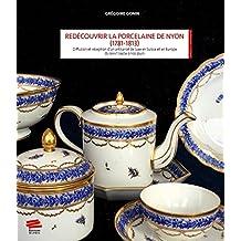 Redécouvrir la porcelaine de Nyon (1781-1813) : Diffusion et réception d'un artisanat de luxe en Suisse et en Europe du XVIIIe siècle à nos jours
