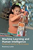 Machine Learning and Human Intelligence: The Future of Education for the 21st Century