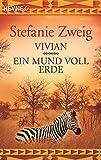 Vivian und Ein Mund voll Erde - Stefanie Zweig