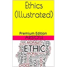 Ethics (Illustrated): Premium Edition (English Edition)
