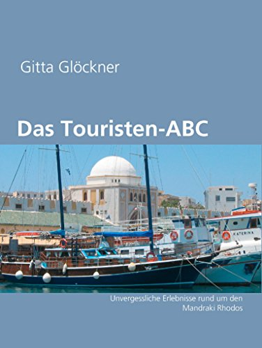 Das Touristen-ABC: Unvergessliche Erlebnisse rund um den Mandraki Rhodos