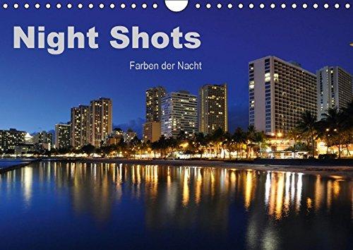 Night Shots - Farben der Nacht (Wandkalender 2016 DIN A4 quer): 13 Faszinierende Nachtaufnahmen aus aller Welt (Monatskalender, 14 Seiten) (CALVENDO Orte) -