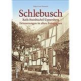 Leverkusen-Schlebusch, -Rath, -Steinbüchel und -Uppersberg in historischen Fotografien. Historischer Bildband mit 160 Abbildungen aus den letzten 100 Jahren (Sutton Archivbilder)