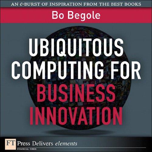 Descargar Libros Ubiquitous Computing for Business Innovation (FT Press Delivers Elements) Paginas Epub