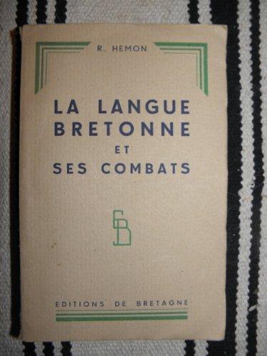 Roparz Hemon. La Langue bretonne et ses combats par R. Hemon