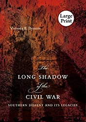 The Long Shadow of the Civil War: Southern Dissent and Its Legacies by Victoria E. Bynum (2010-07-01)