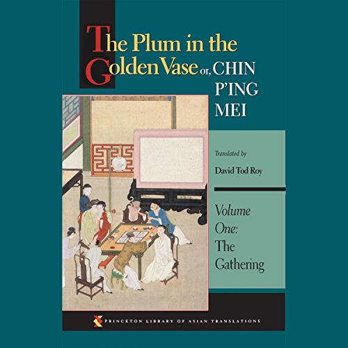 The Plum in the Golden Vase or, Chin P'ing Mei (Volume One: The Gathering)