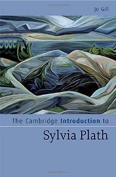 The Cambridge Introduction to Sylvia Plath (Cambridge Introductions to Literature) by [Gill, Jo]