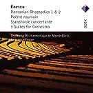 Enescu : Rapsodies Roumaines n� 1 et n� 2 - Po�me roumain - Symphonie concertante - 3 Suites pour orchestre