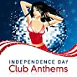 Independence Day Club Anthems