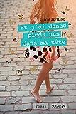 Et j'ai dansé pieds nus dans ma tête - Format Kindle - 9782263152702 - 10,99 €