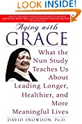 #10: Aging with Grace: What the Nun Study Teaches Us About Leading Longer, Healthier, and More Meaningful Lives