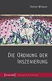 Die Ordnung der Inszenierung (Szenografie & Szenologie) by Heiner Wilharm (2015-01-14)