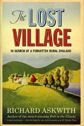 The Lost Village: In Search of a Forgotten Rural England
