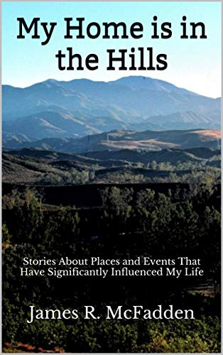 My Home is in the Hills: Stories About Places and Events That Have Significantly Influenced My Life (English Edition) -