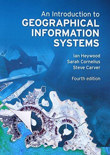 An Introduction to Geographical Information Systems (Systems Information Computer)