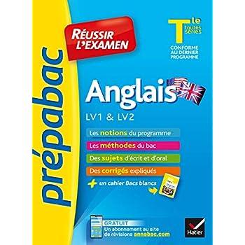 Anglais Tle LV1 & LV2 - Prépabac Réussir l'examen: pour réussir les épreuves orales et écrite du bac